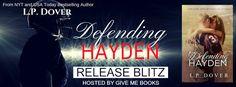 Renee Entress's Blog: [Release Blitz & Giveaway] Defending Hayden by L.P...