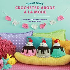 Twinkie Chan's Abode a la Mode: 20 Yummy Crochet Projects to Make Your Home Cozy by Twinkie Chan http://www.amazon.com/dp/158923930X/ref=cm_sw_r_pi_dp_kRLawb006JFXV
