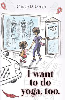 I Want to do Yoga too by Carole P Roman
