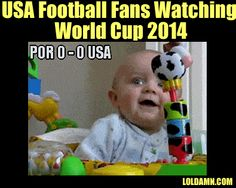 How USA Football Fans Watching World Cup 2014.   LOL, Damn!--Funny Sayings  Pictures!