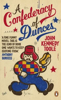 John Kennedy Toole's novel A Confederacy of Dunces | 11 Things You Probably Didn't Know The National Endowment For The Arts Helped Create