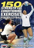 150 Strength and Conditioning Exercises for Volleyball - with Cameron Davidson, Penn State University Head Volleyball Strength and Conditioning Coach  Penn State Volleyball Strength and Conditioning Coach Cameron Davidson opens his training manual and shares everything he uses at Penn State for strength and conditioning. This information-packed DVD includes 150 exercises and variations.