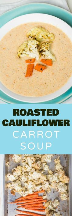 HEALTHY & CREAMY Roasted Cauliflower Carrot Soup! This recipe is loaded with fresh vegetables and is so easy to make! Even though it tastes cheesy there's no cheese in the recipe - it's amazing! Recipe can easily be made dairy free by using almond milk.