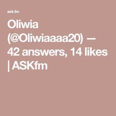 Oliwia (@Oliwiaaaa20) — 42 answers, 14 likes   ASKfm