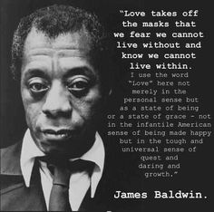 Wise words on love from James Baldwin. Great Quotes, Quotes To Live By, Love Quotes, Inspirational Quotes, Famous Quotes, Picture Quotes, Words Quotes, Wise Words, Sayings