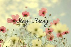 Stay Strong #love #life