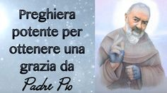 Preghiera potente per ottenere una grazia da Padre Pio Cogito Ergo Sum, Madonna, Prayers, Faith, Words, Youtube, Amen, Calcutta, San Bernardo