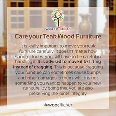 Care Your Teak Wooden Furniture. We have a furniture that made of good quality of teak wood. Visit our website http://www.woodflicker.com/  to see latest collections of #WoodenFurniture for your home.