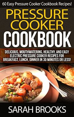 Pressure Cooker Cookbook: 60 Easy Pressure Cooker Cookboo... https://www.amazon.com/dp/B00SPGA8OE/ref=cm_sw_r_pi_dp_x_Qe25xb9EPK645