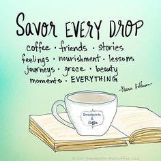 Life's short! Savor every drop!