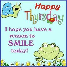 I do, I do, so Happy Thursday to you too!