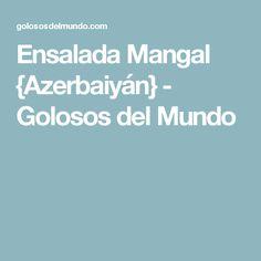 Ensalada Mangal {Azerbaiyán} - Golosos del Mundo