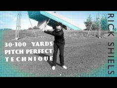 PITCH PERFECT SWING TECHNIQUE FOR 30-100 YARDS - YouTube