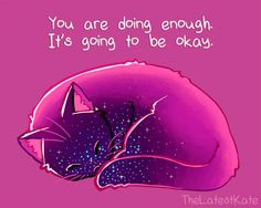 You are doing enough