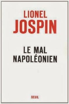 Le Bouquinovore: Le mal Napoléonien, Lionel Jospin