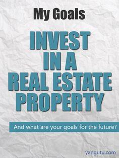 It's My Goal: Invest in a real estate property #goals, #personal, #bestofpinterest, https://apps.facebook.com/yangutu