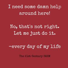 This is so me. I need help, just do it how I would do it! #controlfreak