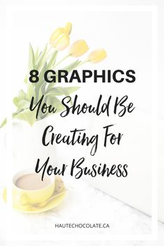 8 graphics you should be creating for your business