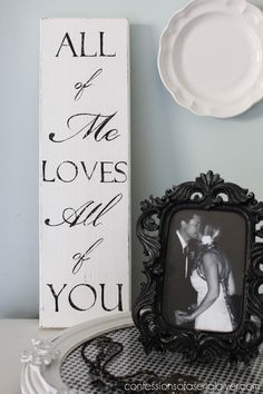 diy tutorial All of Me Loves All of You sign created from a curbside find Wood Crafts, Diy And Crafts, Craft Projects, Projects To Try, Craft Ideas, Decor Ideas, Shabby, Mo S, Diy Signs