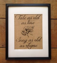 Tale as Old as Time, Song As Old as Rhyme - Burlap Art - Belle - Beauty and the Beast - Fairy tale - OUAT - Love quote ar