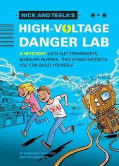 Nick and Tesla's High-Voltage Danger Lab by Steve Hockensmith and Bob Pflugfelder - BookBub Tesla S, Nikola Tesla, Science Projects, Science Experiments, Roman, Book Subscription, High Voltage, Teaching Science, Science Education
