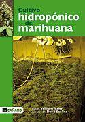 Cultivo Hidropónico de Marihuana (William Texier, David Saulina)