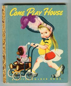 Vintage Little Golden Book #44 Come Play House ELOISE WILKIN 1948