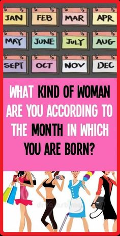 What Kind of Woman Are You According To the Month In Which You Are Born Born In April, August Born, Palm Beach County, Meeting New Friends, Types Of Women, Inspire Others, Health Tips, Health Benefits, Health And Beauty