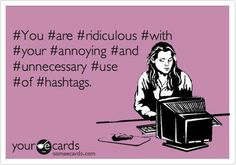 I cannot stand hashtags. (And this is where I apologize if any of my pins have them - it just means I didn't delete them when I repinned, I swear!!!)