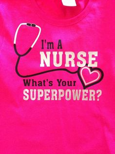 Nursing+TShirt+I'm+A+Nurse++What's+Your+by+TheCountryGal+on+Etsy,+$16.00