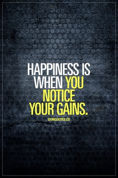 Happiness is when you notice your gains. True happiness for us gym addicts ;) Like and save this gym quote if you love that feeling! #gains #gymquotes #gymlife #fitfam #fitlife #gymmotivation