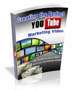 Creating the Perfect You Tube Marketing Video PDF eBook with Full resale rights!