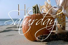 Hello Saturday ~ Autumn by the Sea Friday Weekend, Happy Weekend, Happy Day, Saturday Morning Quotes, Saturday Night Fever, Saturday Greetings, Late Night Dinner, Hello Saturday, Good Day To You