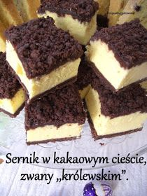 "Rozpustne gotowanie: Sernik w kakaowym cieście, zwany ""królewskim"". Polish Desserts, Polish Recipes, Baking Recipes, Cake Recipes, Dessert Recipes, Apple Pie Bars, Kolaci I Torte, Icebox Cake, Sweet Cakes"