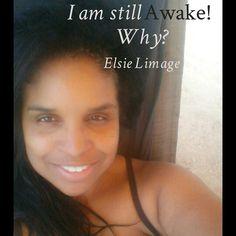 I am still Awake, Why?