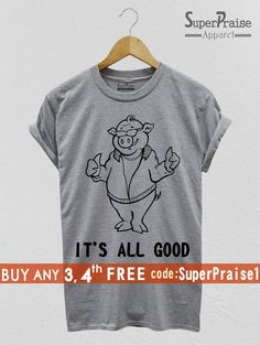 5b86df68 Funny Slogan T-Shirts Inspirational Shirts Pig Fun Shirts with Sayings It's  All Good Shirts Good Vibes SuperPraise Tee