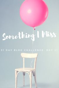 31 Day Blog Challenge–Day 21 – Something I Miss – A Funny Thing Happened Today