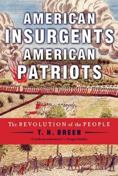 American Insurgents, American Patriots: The Revolution of...