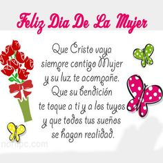 Mensajes Cristianos Del Dia De La Mujer bendicion Happy Woman Day, Happy Women, Woman Day Image, Tuesday Quotes Good Morning, Condolence Messages, Spanish Inspirational Quotes, Mom Poems, Birthday Cards, Happy Birthday