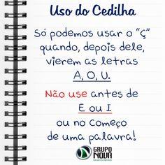 Atenção na Cedilha, ela também é muito importante na Língua Portuguesa...