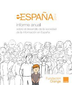 Fundación Orange: Informe 2014 sobre eInclusión, apartado 5 del documento. Ver en el enlace: http://www.proyectosfundacionorange.es/docs/eE2014/Informe_eE2014.pdf