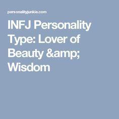 INFJ Personality Type: Lover of Beauty & Wisdom