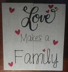 Hey, I found this really awesome Etsy listing at https://www.etsy.com/listing/261656880/love-makes-a-family-can-be-personalized