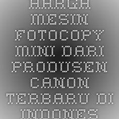 Harga Mesin Fotocopy Mini dari produsen Canon Terbaru di Indonesia