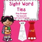 Sight Word Ties - Pre-Primer - The Wearable Sight Word Activity  Sight word ties are a fun way for students to practice reading, writing and recogn...