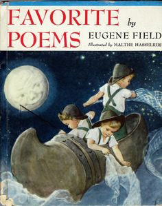 Wynken, Blynken and Nod cover of Favorite Poems by Eugene Field, illustrated by Malthe Hasselriis. Old Children's Books, Vintage Children's Books, Vintage Artwork, Antique Books, Vintage Prints, Scary Dreams, Children's Book Illustration, Magazine Illustration, Book Illustrations