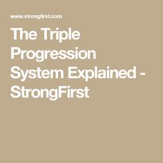 The Triple Progression System Explained - StrongFirst