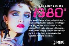 I really belong in the 1980s! Which decade do you really belong in? #ZimbioQuiznull - Quiz