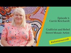 series kicks off with a look behind the scenes as UK craftivist Carrie Reichardt shows us how she creates her mosaics and other unique pieces. Carrie, Art Camp, Guerrilla, Make Art, Craft Activities, Vintage Floral, Carry On, Behind The Scenes, Mosaics