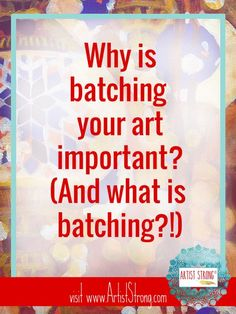 Why Batching Your Art Is Important art marketing, artist advice, art lessons, art resources Selling Art Online, Online Art, Marketing, Wal Art, Sell My Art, Art Plastique, Art Therapy, Art Tips, Art And Craft